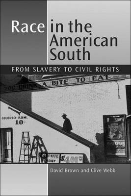 Race in the American South: From Slavery to Civil Rights (Paperback)