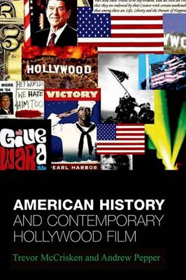 American History and Contemporary Hollywood Film: From 1492 to Three Kings (Paperback)