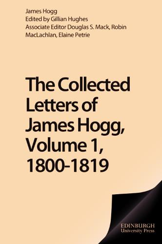 The Letters of James Hogg: 1800-1819 v. I - The Collected Works of James Hogg (Hardback)