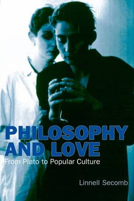 Philosophy and Love: From Plato to Popular Culture (Paperback)