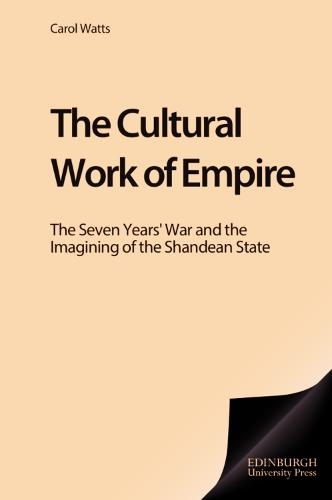The Cultural Work of Empire: The Seven Years' War and the Imagining of the Shandean State (Hardback)