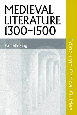 Medieval Literature 1300-1500 - Edinburgh Critical Guides to Literature (Hardback)