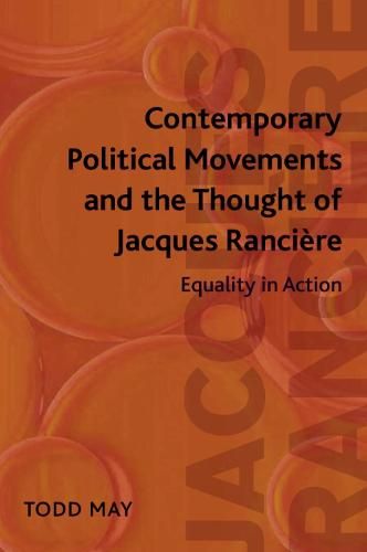 Contemporary Political Movements and the Thought of Jacques Ranciere: Equality in Action (Hardback)