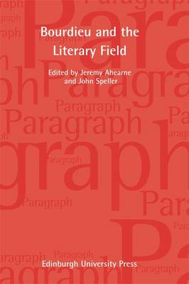 Pierre Bourdieu and the Literary Field - Paragraph Special Issues v. 35, no.1 (Paperback)