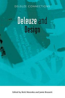 Deleuze and Design - Deleuze Connections Eup (Paperback)