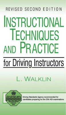 Instructional Techniques and Practice for Driving Instructors (Paperback)
