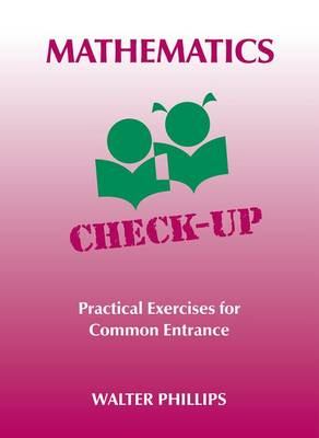 Mathematics Check-Up: Practical Exercises for Common Entrance (Paperback)