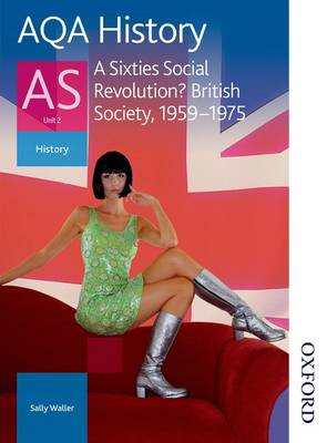 AQA History as Unit 2 A Sixties Social Revolution?: Student's Book: British Society 1959-1975 (Paperback)