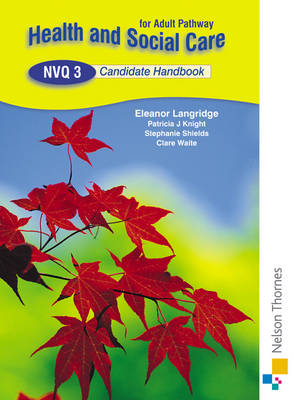 Health and Social Care: NVQ 3 Candidate Handbook (Paperback)