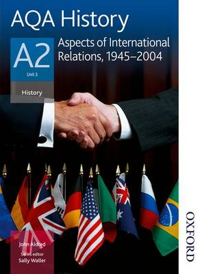 AQA History A2 Unit 3 Aspects of International Relations, 1945-2004 (Paperback)