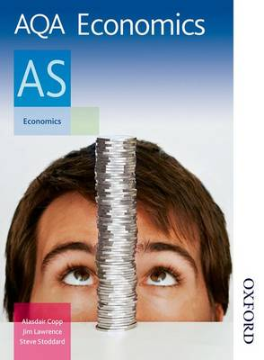 AQA Economics AS: AS : Exclusively Endorsed by AQA (Paperback)