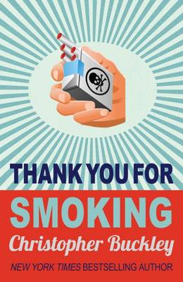 Thank You for Smoking (Paperback)