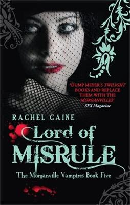 Lord of Misrule - Morganville Vampires No. 5 (Paperback)