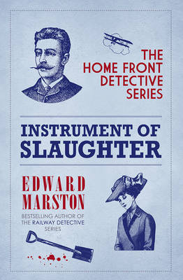 Instrument of Slaughter - The Home Front Detective Series 2 (Paperback)