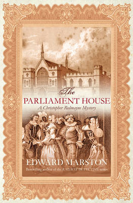The Parliament House - Christopher Redmayne Mystery (Paperback)