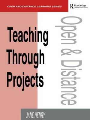 Teaching Through Projects - Open & Flexible Learning Series (Paperback)