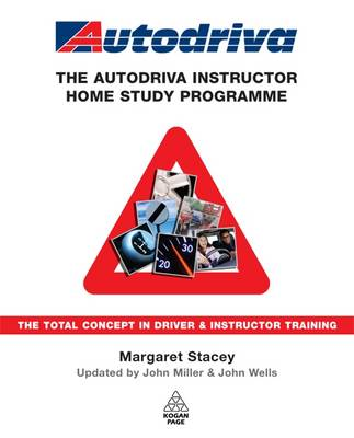 The Autodriva Instructor Home Study Programme: The Total Concept in Driver and Instructor Training (Hardback)