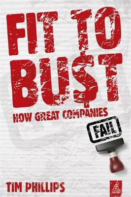 Fit to Bust: How Great Companies Fail (Paperback)