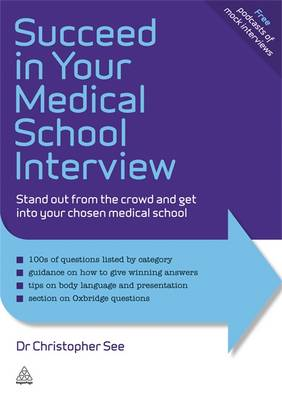 Succeed in Your Medical School Interview: Stand Out from the Crowd and Get into Your Chosen Medical School - Elite Students Series (Paperback)