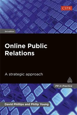 Online Public Relations: A Strategic Approach - PR in Practice (Paperback)