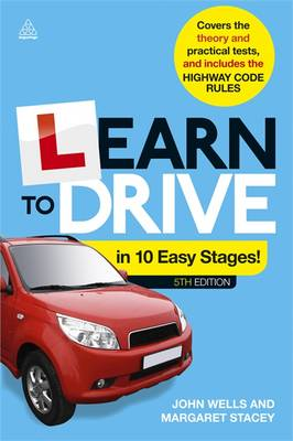 Learn to Drive in 10 Easy Stages: Covers the Theory and Practical Tests and Includes the Highway Code Rules (Paperback)