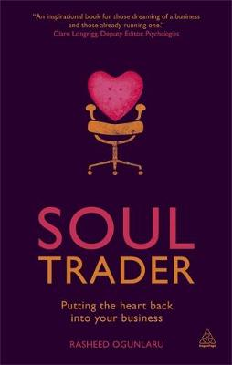 Soul Trader: Putting the Heart Back into Your Business (Paperback)