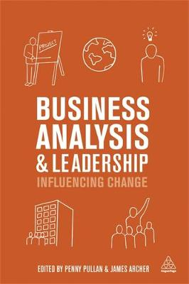 Business Analysis and Leadership: Influencing Change (Paperback)