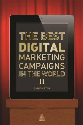 The Best Digital Marketing Campaigns in the World II: Mastering the Art of Customer Engagement (Paperback)