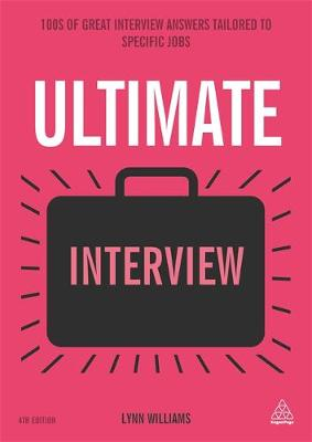 Ultimate Interview: 100s of Great Interview Answers Tailored to Specific Jobs - Ultimate Series (Paperback)