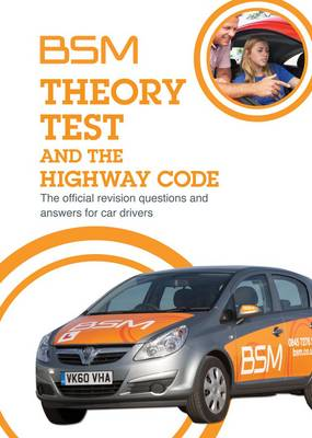BSM Theory Test and the Highway Code: The Official Revision Questions and Answers for Car Drivers (Paperback)