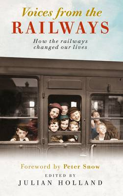 Voices from the Railways: How the Railways Changed Our Lives (Hardback)