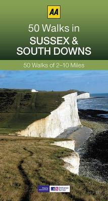 50 Walks in Sussex - AA 50 Walks (Paperback)