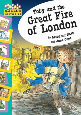 Toby and the Great Fire of London - Hopscotch Histories 7 (Paperback)