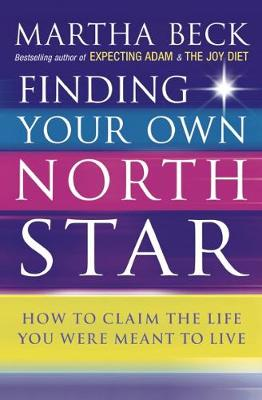Finding Your Own North Star: How to Claim the Life You Were Meant to Live (Paperback)