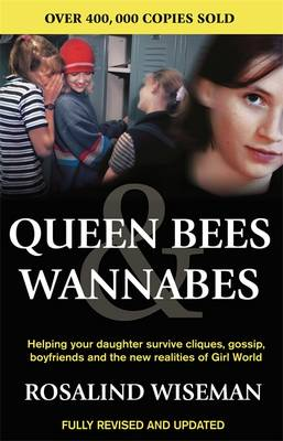 Queen Bees and Wannabes: Helping Your Daughter Survive Cliques, Gossip, Boyfriends and the New Realities of Girl World (Paperback)