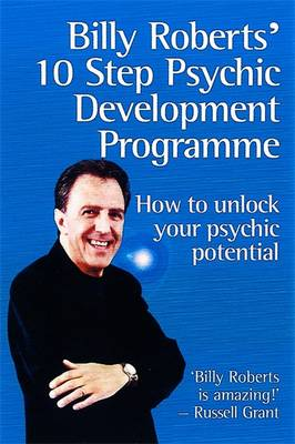 Billy Roberts' 10 Step Psychic Development Programme (Paperback)
