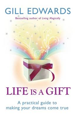 Life is a Gift: The Secrets to Making Your Dreams Come True (Paperback)