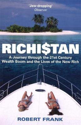 Richistan: A Journey Through the 21st Century Wealth Boom and the Lives of the New Rich (Paperback)
