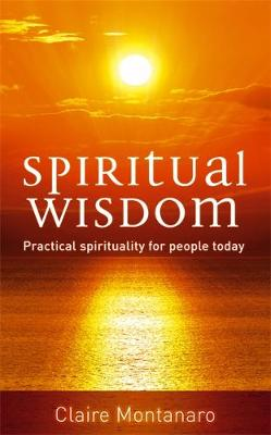 Spiritual Wisdom: Practical Spirituality for People Today (Paperback)