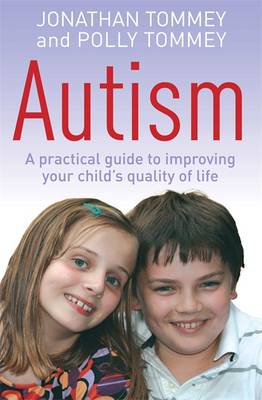 Autism: A Practical Guide to Improving Your Child's Quality of Life (Paperback)