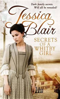 Secrets of a Whitby Girl: Dark Family Secrets. Will All be Revealed? (Paperback)