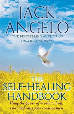 The Self-Healing Handbook: Using the Power of Breath to Heal and Improve Your Well-Being (Paperback)