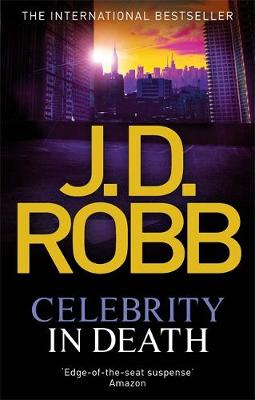 Celebrity In Death - In Death 34 (Paperback)