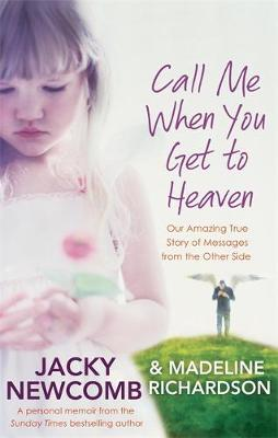 Call Me When You Get to Heaven: Our Amazing True Story of Messages from the Other Side (Paperback)