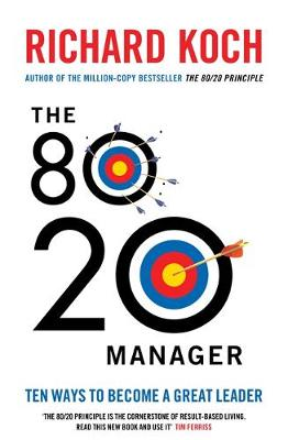 The 80/20 Manager: Ten Ways to Become a Great Leader (Paperback)