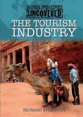 The Tourism Industry - Global Industries Uncovered (Paperback)