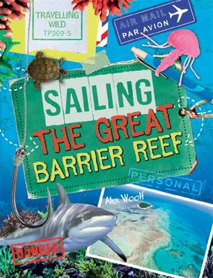 Sailing the Great Barrier Reef - Travelling Wild No. 3 (Hardback)