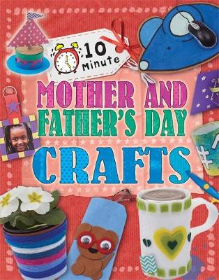 Mother's and Father's Day - 10 Minute Crafts 8 (Hardback)