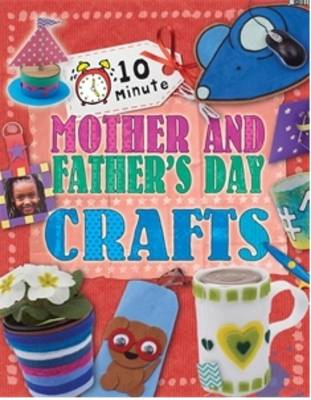 Mother's and Father's Day - 10 Minute Crafts 8 (Paperback)