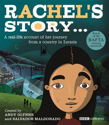 Rachel's Story - A Journey from a Country in Eurasia: A Real-Life Account of Her Journey from a Country in Eurasia - Seeking Refuge (Paperback)